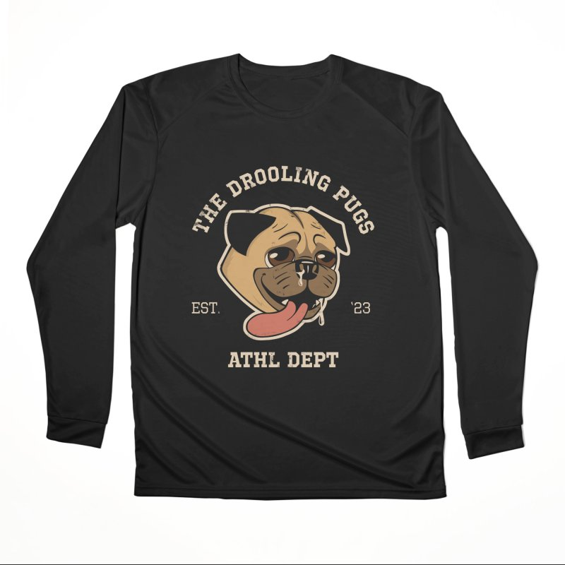 The Drooling Pugs Women's Performance Unisex Longsleeve T-Shirt by Jake Giddens' Shop