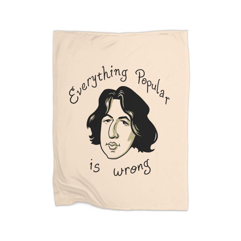 Everything Popular Is Wrong Home Fleece Blanket Blanket by Jake Giddens' Shop