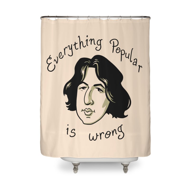 Everything Popular Is Wrong Home Shower Curtain by Jake Giddens' Shop