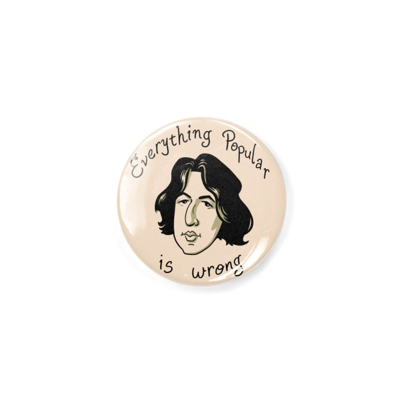 Everything Popular Is Wrong Accessories Button by Jake Giddens' Shop