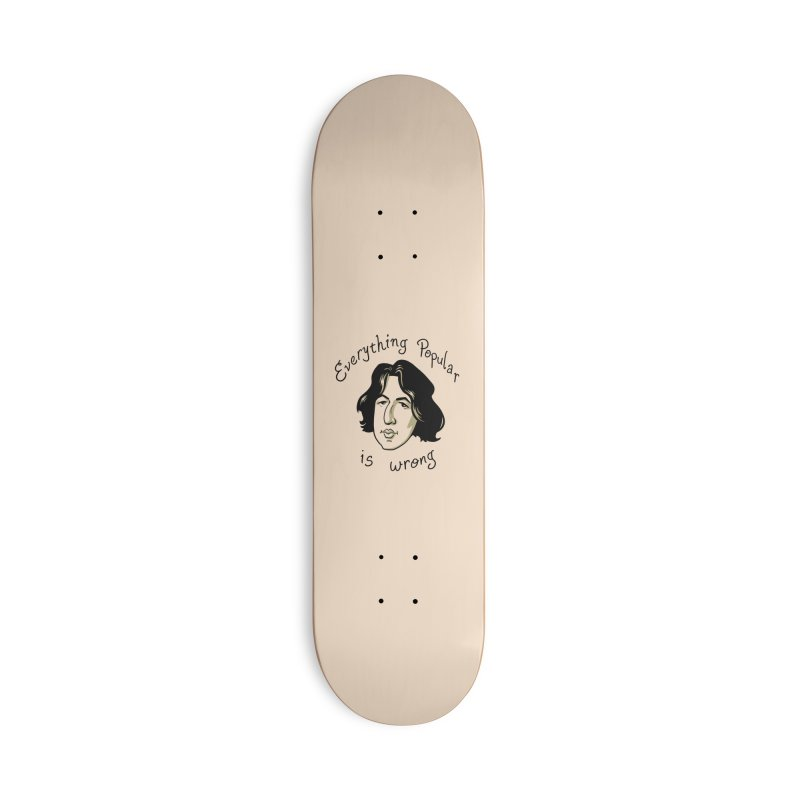 Everything Popular Is Wrong Accessories Deck Only Skateboard by Jake Giddens' Shop