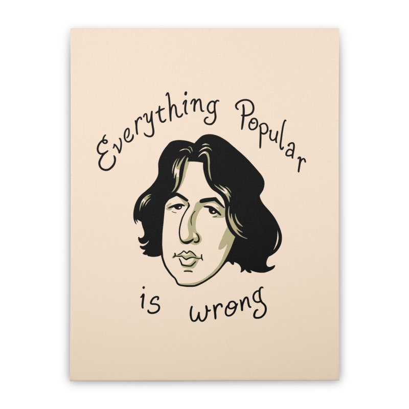 Everything Popular Is Wrong Home Stretched Canvas by Jake Giddens' Shop