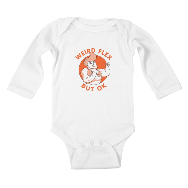 Weird Flex But OK Kids Baby Longsleeve Bodysuit by Jake Giddens' Shop