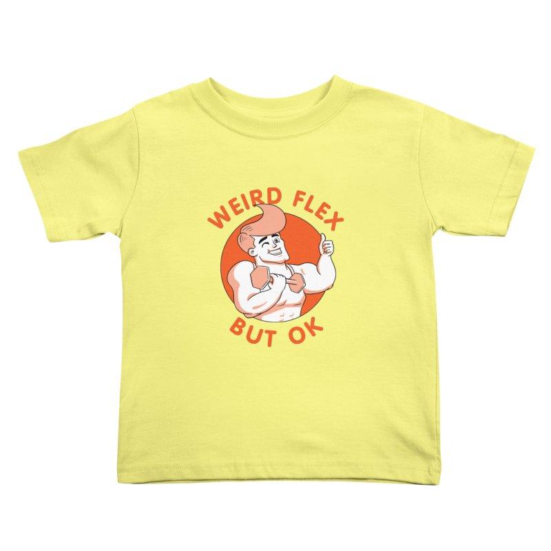 Weird Flex But OK Kids Toddler T-Shirt by Jake Giddens' Shop