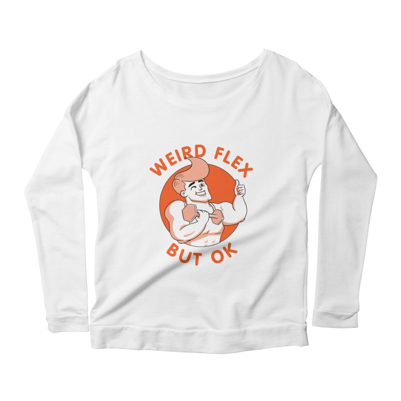 Weird Flex But OK Women's Scoop Neck Longsleeve T-Shirt by Jake Giddens' Shop