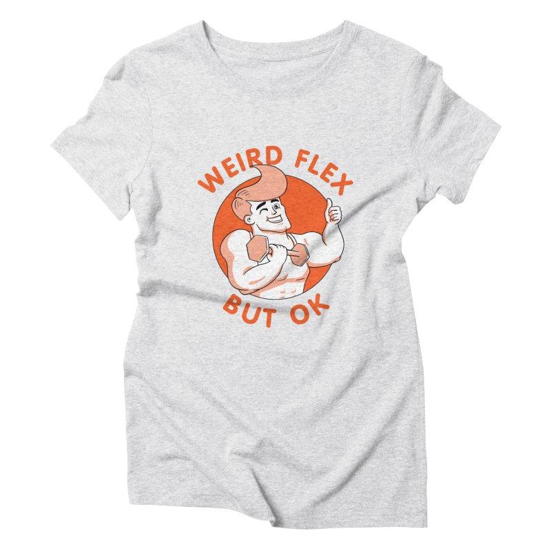 Weird Flex But OK Women's Triblend T-Shirt by Jake Giddens' Shop