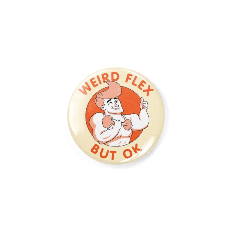 Weird Flex But OK Accessories Button by Jake Giddens' Shop