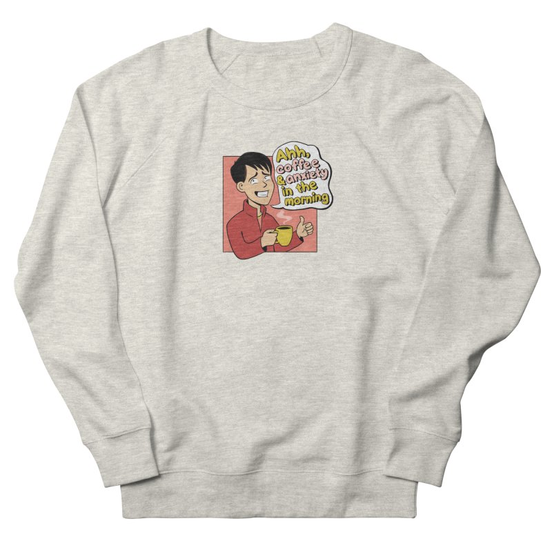 Coffee and Anxiety Men's French Terry Sweatshirt by Jake Giddens' Shop