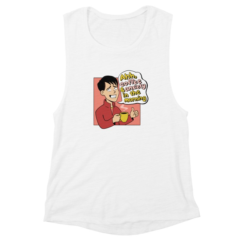 Coffee and Anxiety Women's Muscle Tank by Jake Giddens' Shop