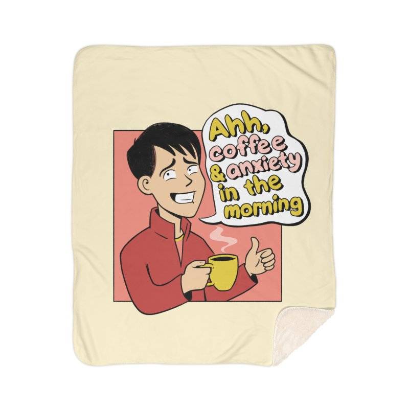 Coffee and Anxiety Home Sherpa Blanket Blanket by Jake Giddens' Shop