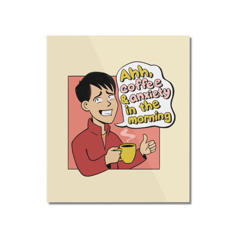 Coffee and Anxiety Home Mounted Acrylic Print by Jake Giddens' Shop