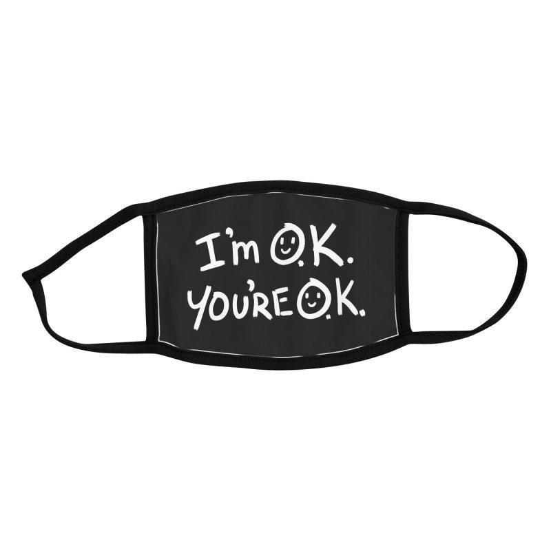 I'm O.K. You're O.K. Accessories Face Mask by Jake Giddens' Shop