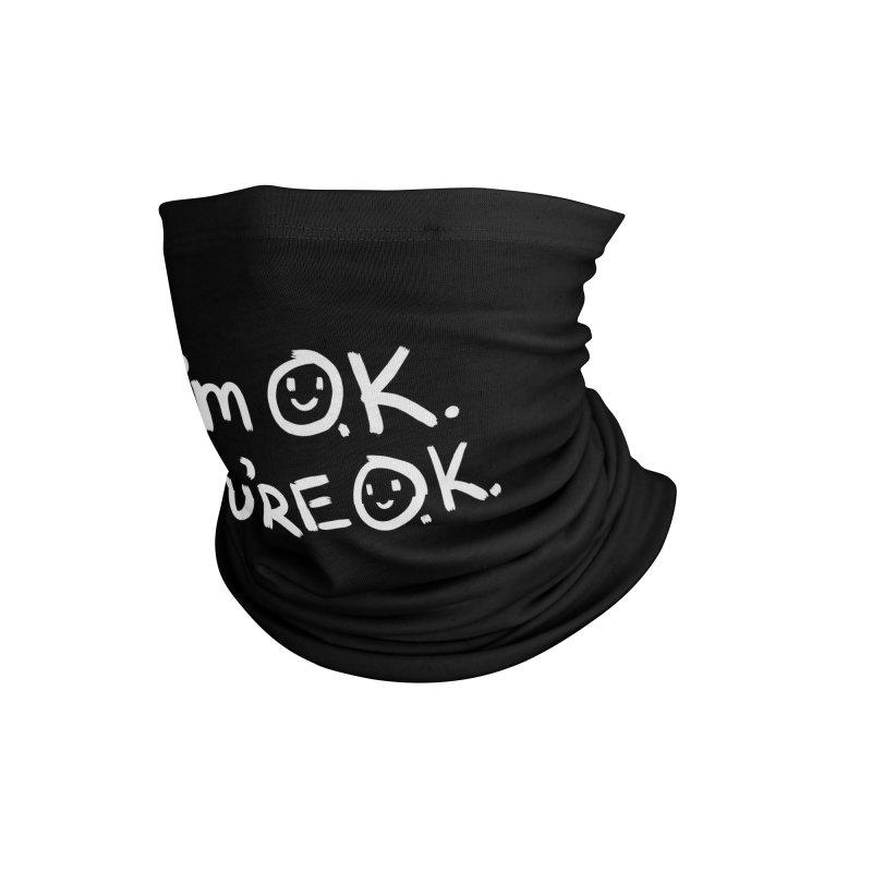 I'm O.K. You're O.K. Accessories Neck Gaiter by Jake Giddens' Shop