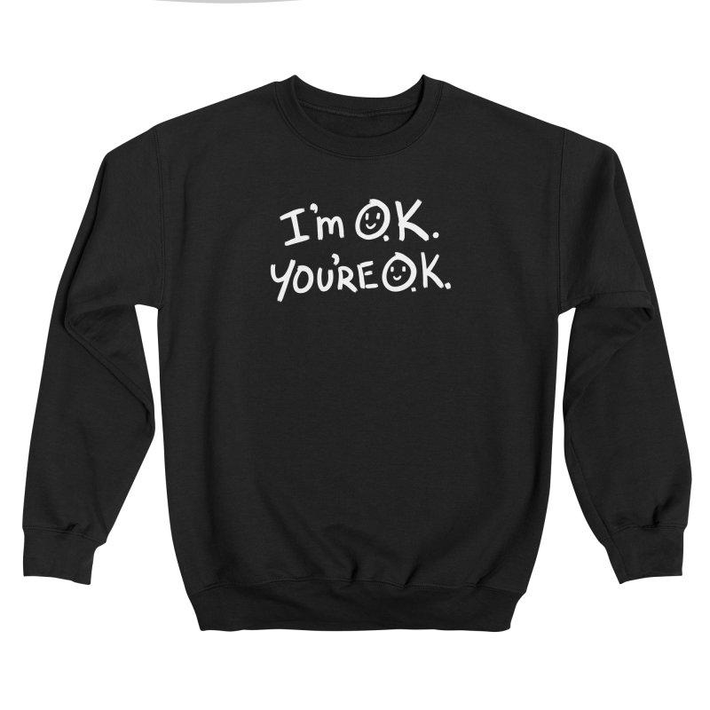 I'm O.K. You're O.K. Women's Sweatshirt by Jake Giddens' Shop