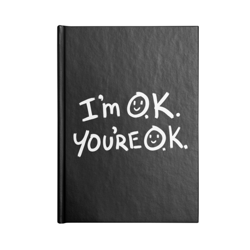 I'm O.K. You're O.K. Accessories Notebook by Jake Giddens' Shop