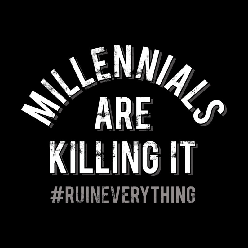 Millennials Are Killing It Men's Sweatshirt by Jake Giddens' Shop