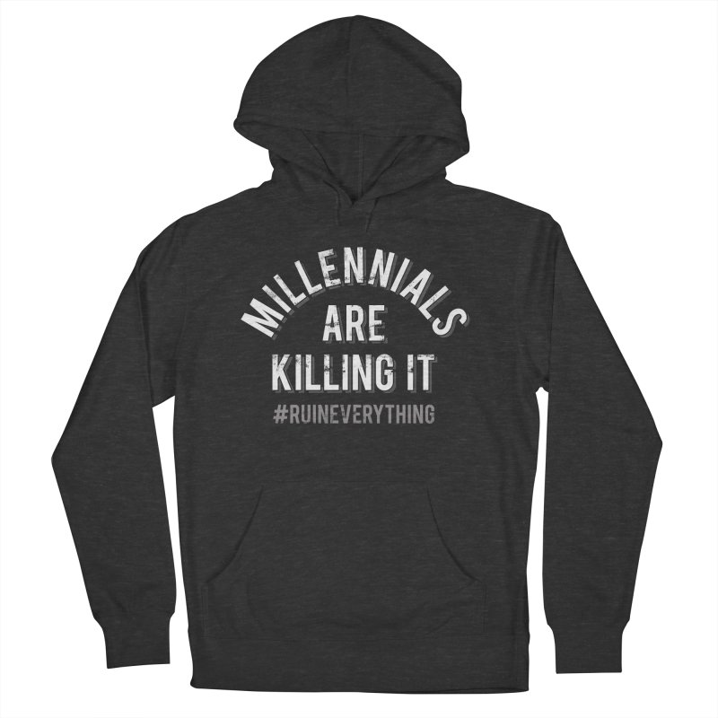 Millennials Are Killing It Women's French Terry Pullover Hoody by Jake Giddens' Shop