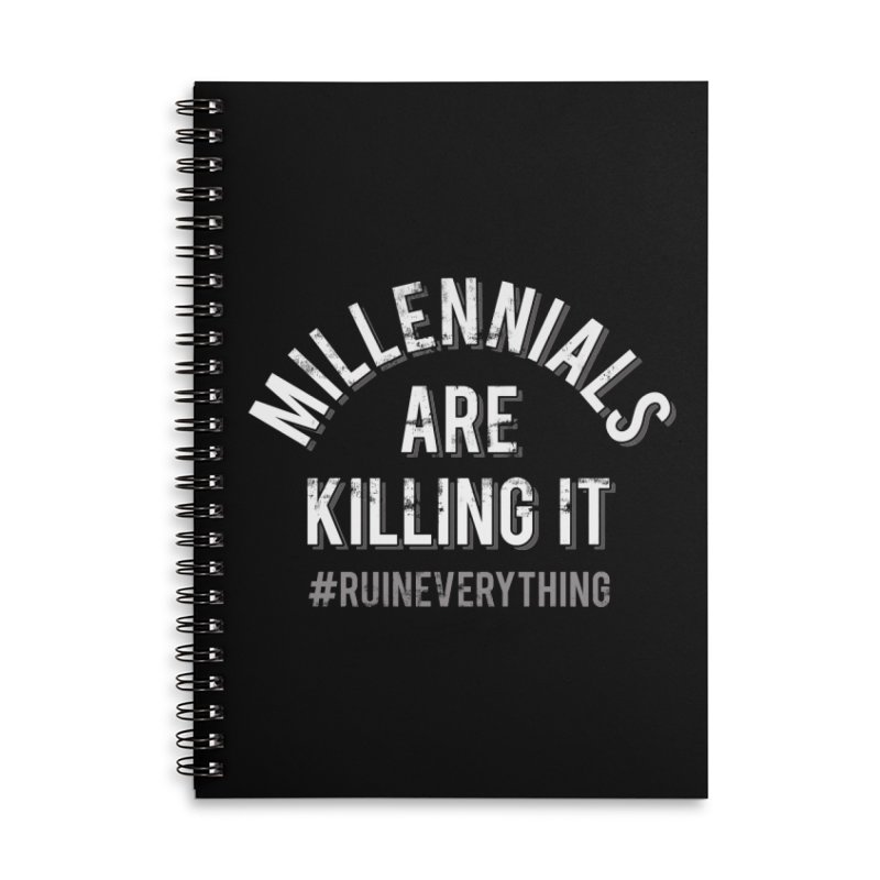 Millennials Are Killing It Accessories Lined Spiral Notebook by Jake Giddens' Shop