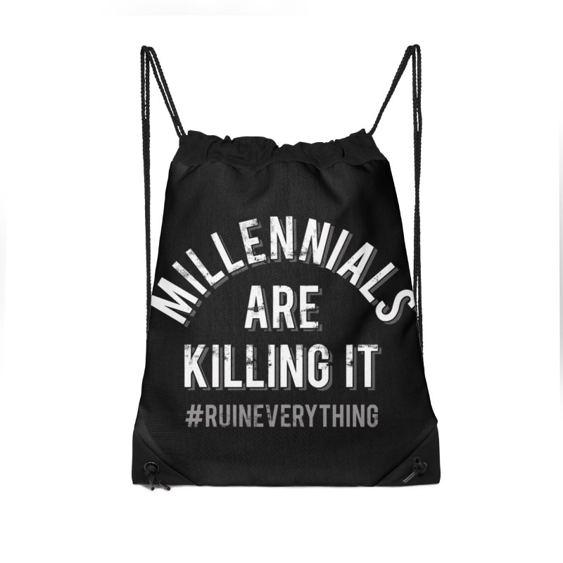 Millennials Are Killing It Accessories Drawstring Bag Bag by Jake Giddens' Shop