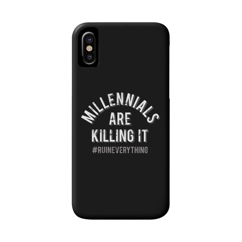 Millennials Are Killing It Accessories Phone Case by Jake Giddens' Shop