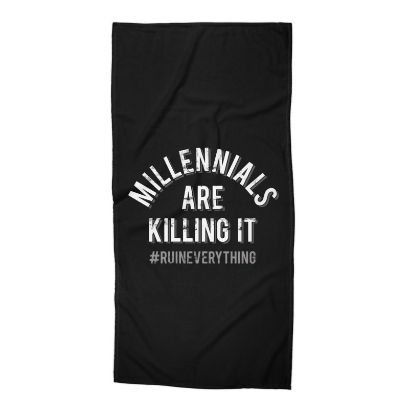 Millennials Are Killing It Accessories Beach Towel by Jake Giddens' Shop