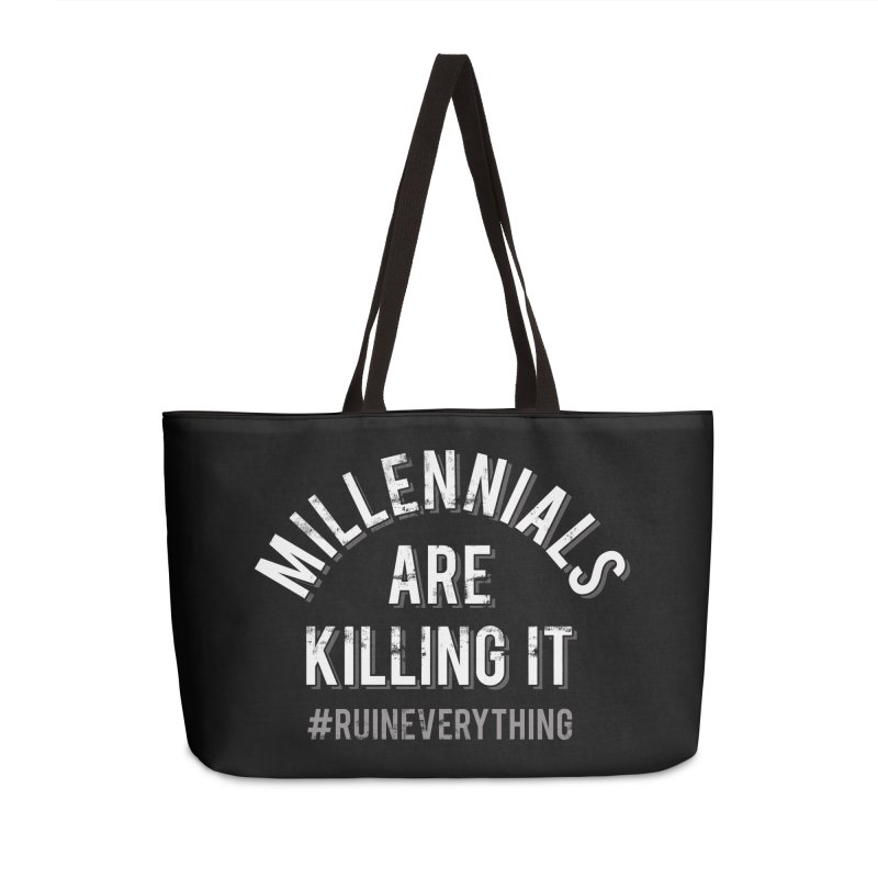 Millennials Are Killing It Accessories Weekender Bag Bag by Jake Giddens' Shop