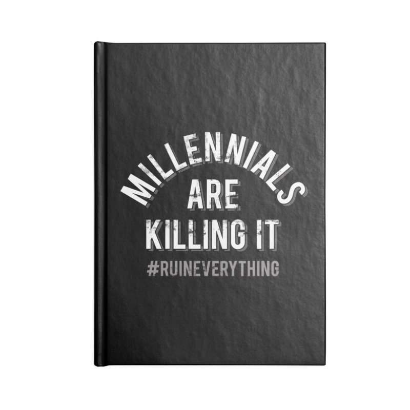 Millennials Are Killing It Accessories Lined Journal Notebook by Jake Giddens' Shop