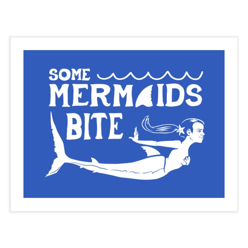 Some Mermaids Bite Home Fine Art Print by Jake Giddens' Shop