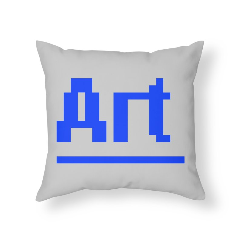 Art Home Throw Pillow by Make with Jake Nickell, The Coolest Dude on Earth!