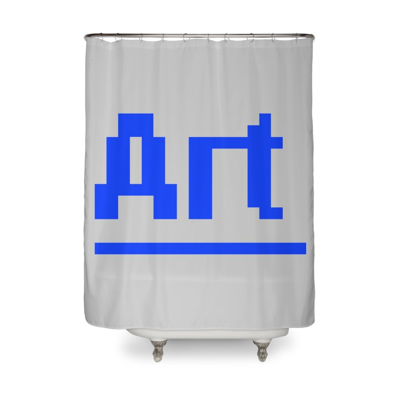Art Home Shower Curtain by Make with Jake Nickell, The Coolest Dude on Earth!