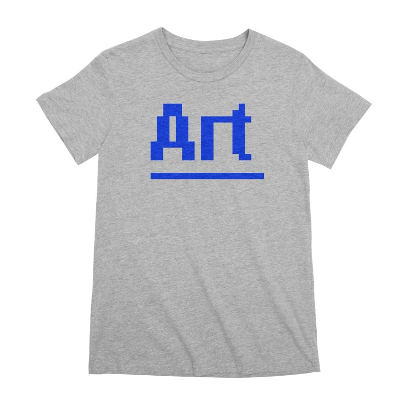 Art Women's Premium T-Shirt by Make with Jake Nickell, The Coolest Dude on Earth!