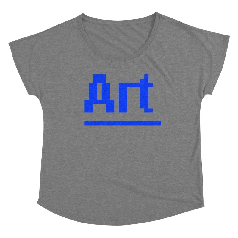 Art Women's Dolman Scoop Neck by Make with Jake Nickell, The Coolest Dude on Earth!