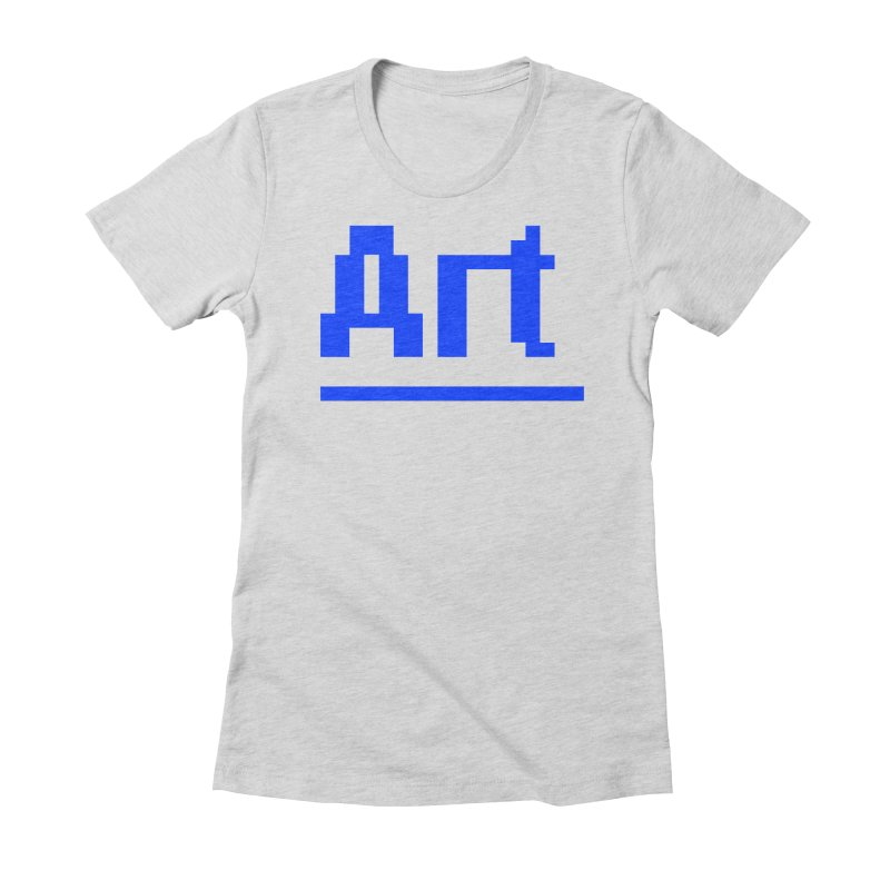 Art Women's Fitted T-Shirt by Make with Jake Nickell, The Coolest Dude on Earth!