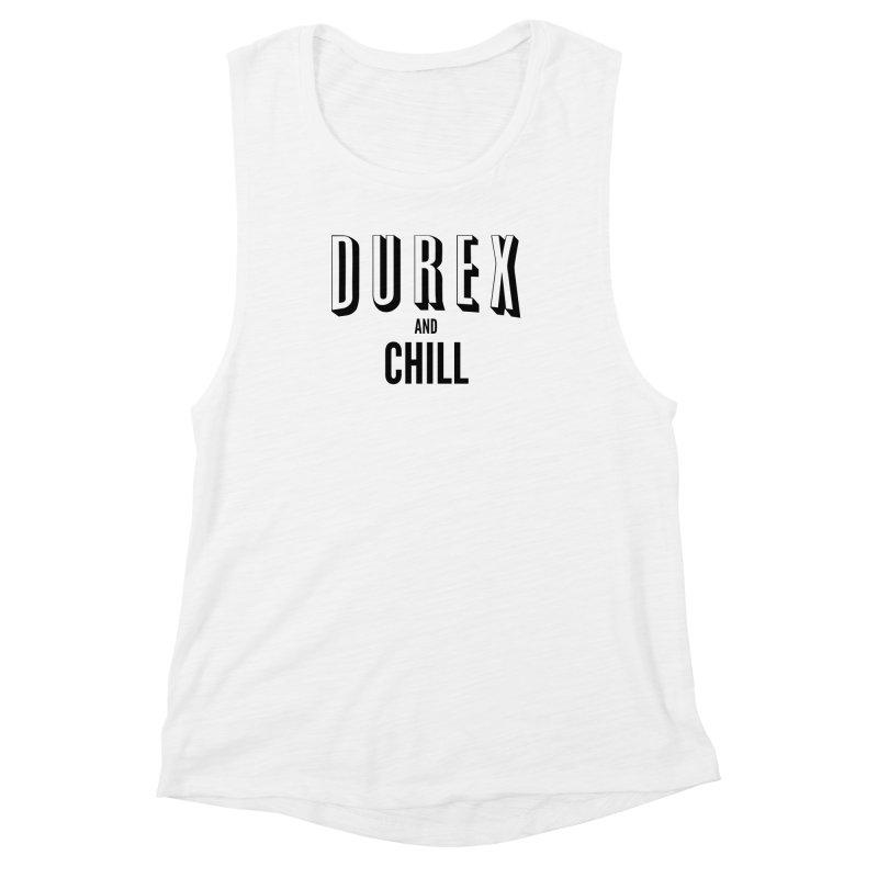 Durex and Chill Women's Muscle Tank by JalbertAMV's Artist Shop