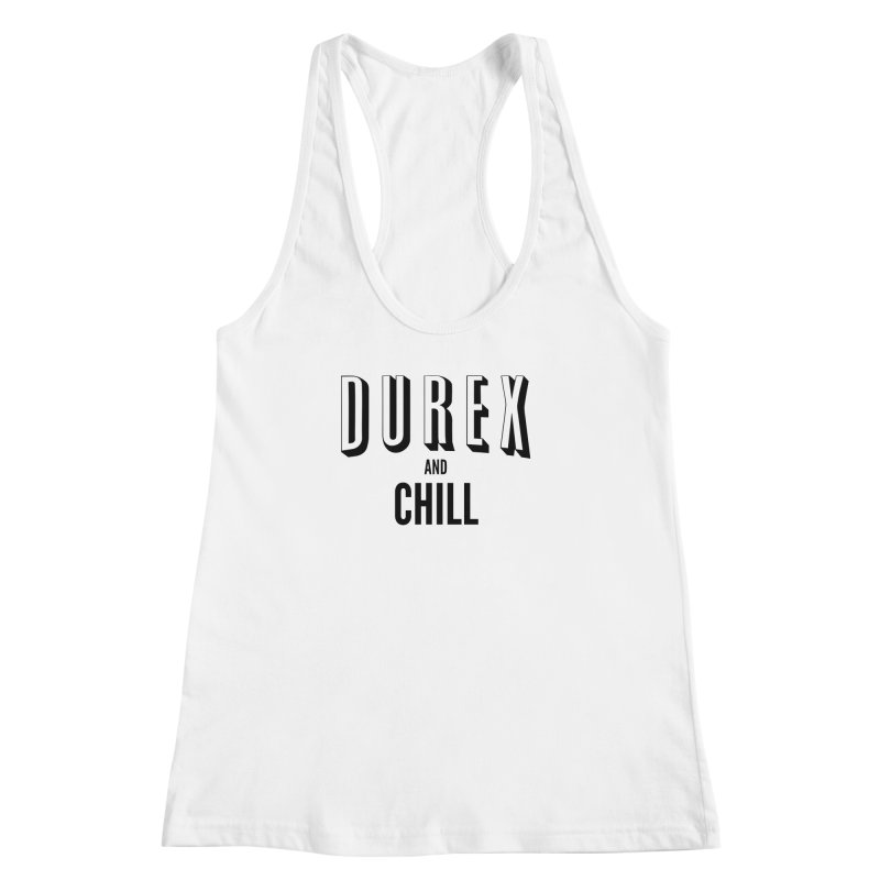 Durex and Chill Women's Racerback Tank by JalbertAMV's Artist Shop
