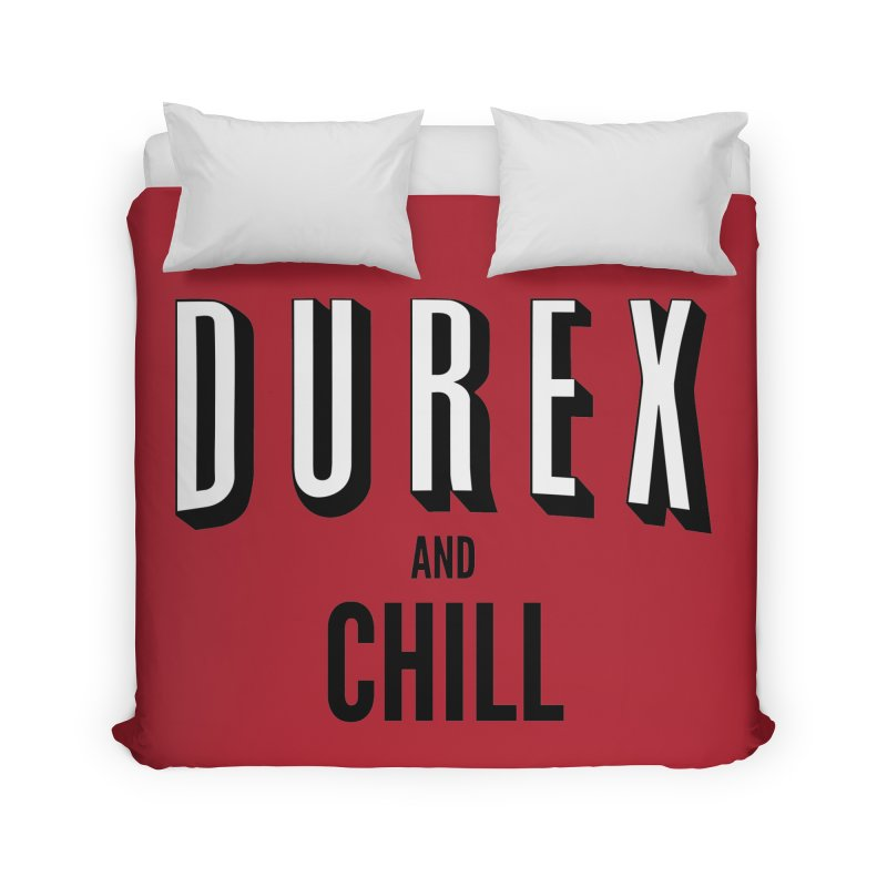 Durex and Chill Home Duvet by JalbertAMV's Artist Shop