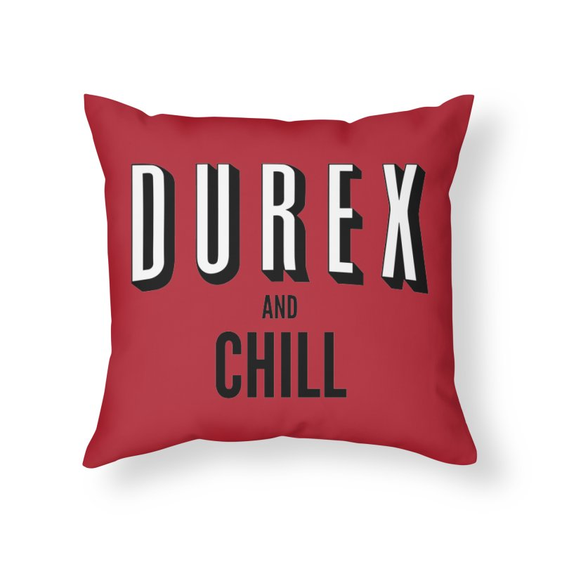 Durex and Chill Home Throw Pillow by JalbertAMV's Artist Shop