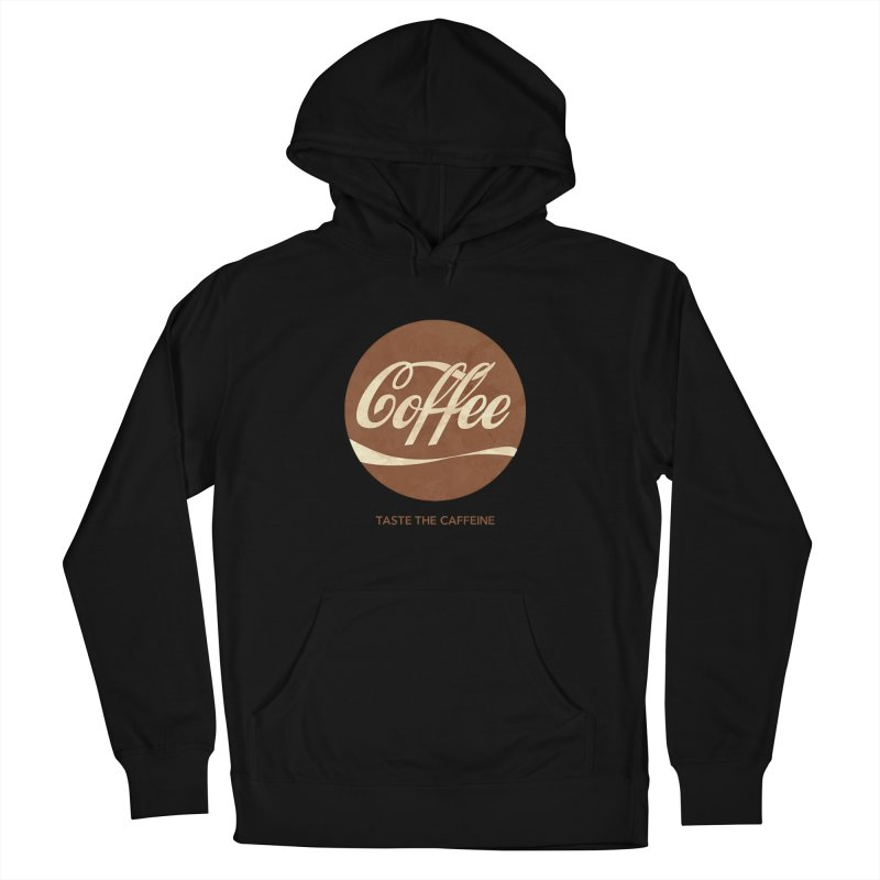 Taste the Caffeine Women's French Terry Pullover Hoody by JalbertAMV's Artist Shop