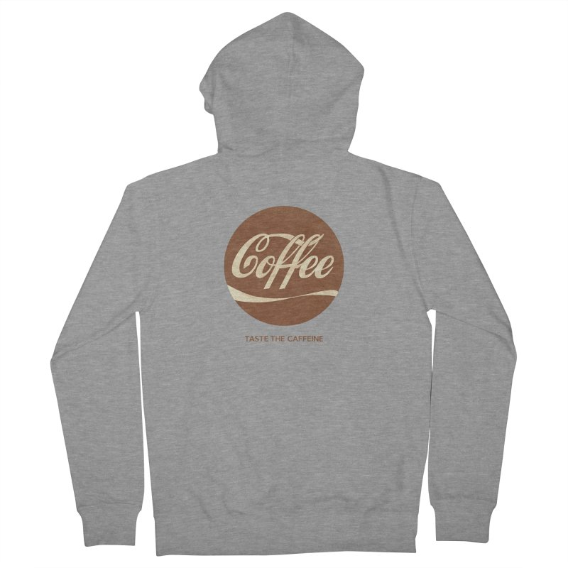 Taste the Caffeine Women's French Terry Zip-Up Hoody by JalbertAMV's Artist Shop