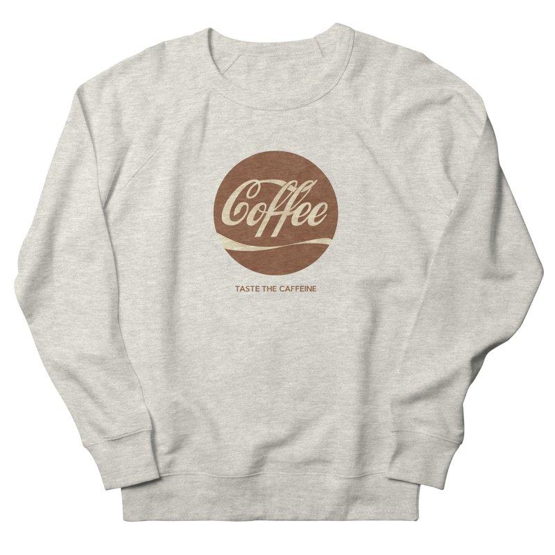 Taste the Caffeine Women's French Terry Sweatshirt by JalbertAMV's Artist Shop