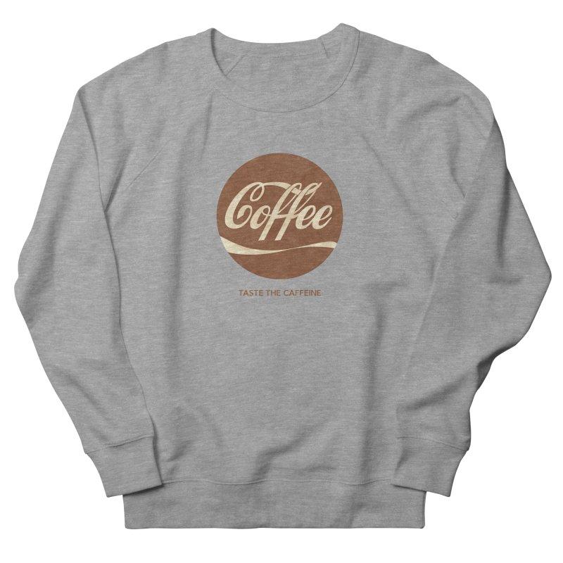 Taste the Caffeine Men's French Terry Sweatshirt by JalbertAMV's Artist Shop