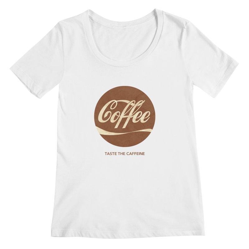 Taste the Caffeine Women's Regular Scoop Neck by JalbertAMV's Artist Shop