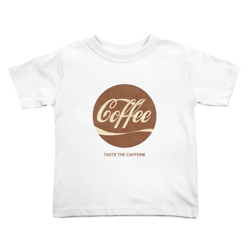 Taste the Caffeine Kids Toddler T-Shirt by JalbertAMV's Artist Shop