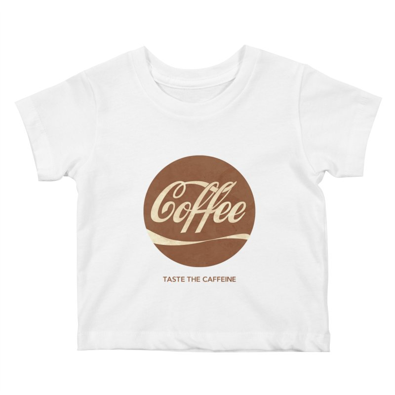 Taste the Caffeine Kids Baby T-Shirt by JalbertAMV's Artist Shop