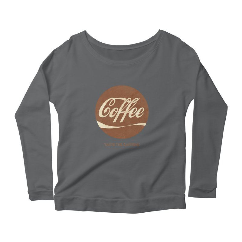Taste the Caffeine Women's Scoop Neck Longsleeve T-Shirt by JalbertAMV's Artist Shop