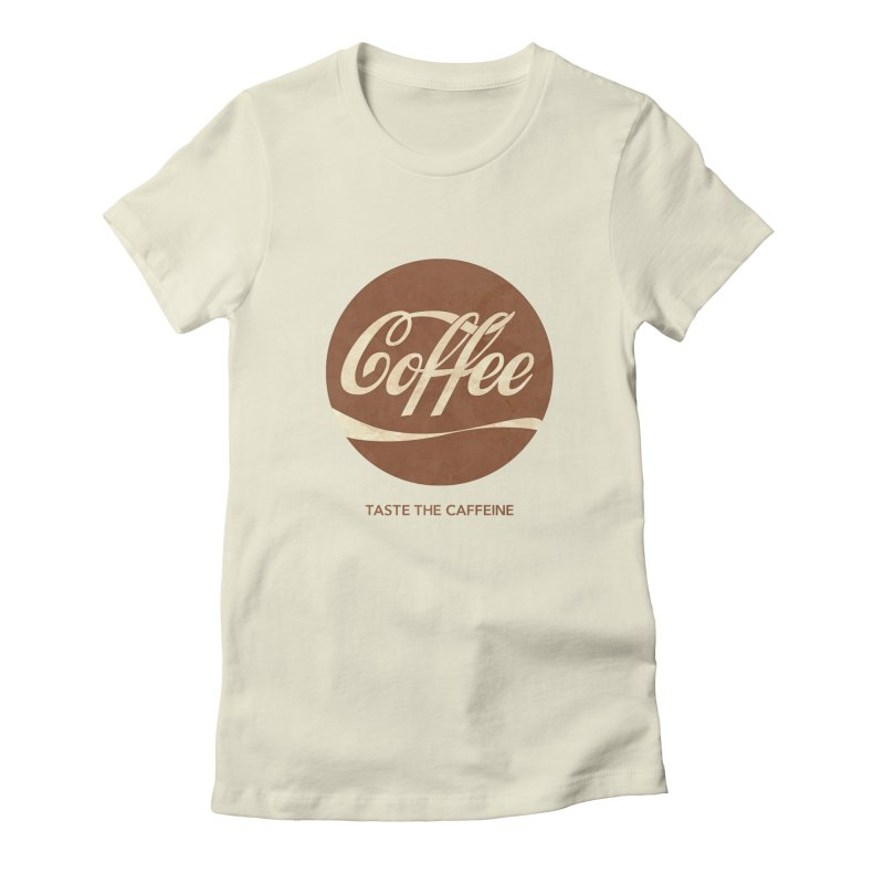 Taste the Caffeine Women's Fitted T-Shirt by JalbertAMV's Artist Shop