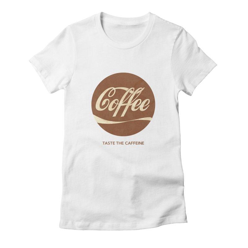 Taste the Caffeine Women's Fitted T-Shirt by JalbertAMV's Artist Shop