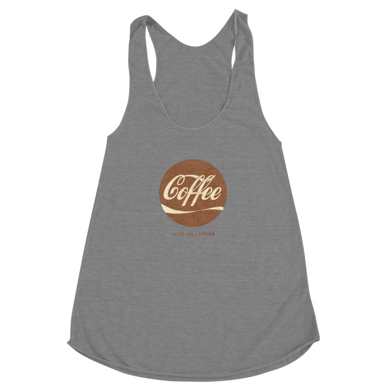 Taste the Caffeine Women's Racerback Triblend Tank by JalbertAMV's Artist Shop