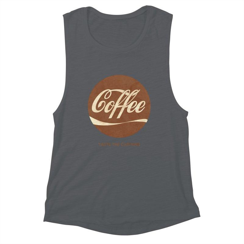 Taste the Caffeine Women's Muscle Tank by JalbertAMV's Artist Shop