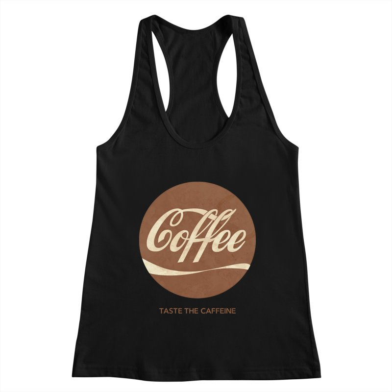 Taste the Caffeine Women's Racerback Tank by JalbertAMV's Artist Shop